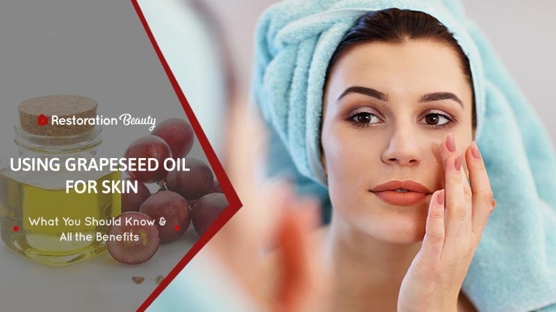 Using-Grapeseed-Oil-for-Skin-Benefits