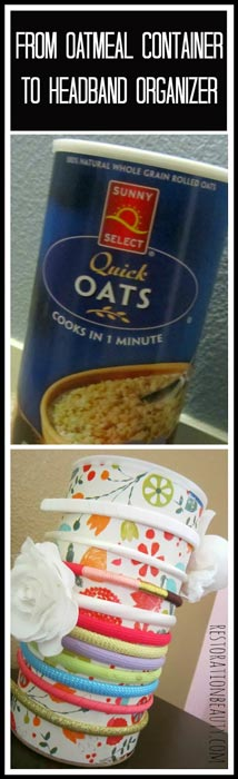 from-oatmeal-container-to-headband-organizer