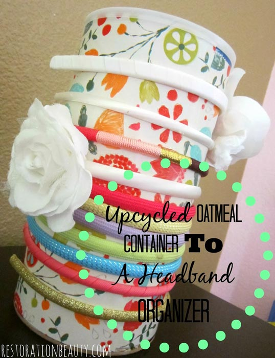 upcycled-oatmeal-container-to-a-headband-organizer-holder